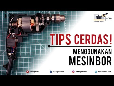 Boleh Dicoba ! 5 TIPS CERDAS menggunakan dan merawat mesin bor ala Mr.P